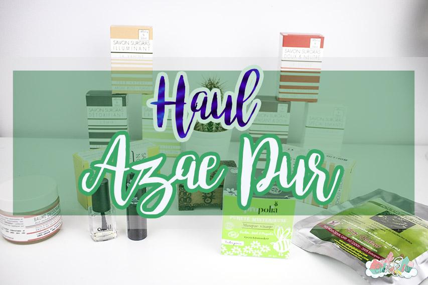 Haul Azae Pur - Elise&Co