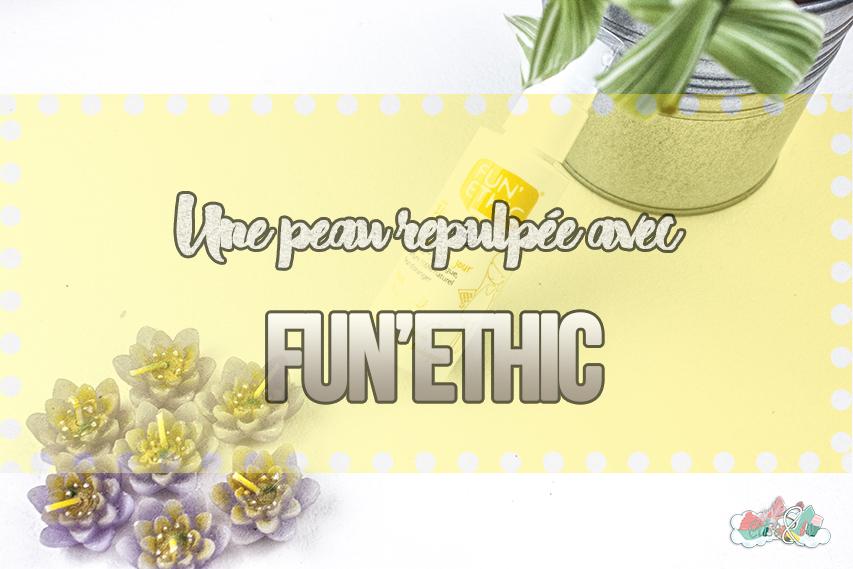 Une peau repulpée avec Fun'Ethic