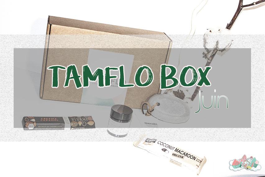 TamFlo Box de Juin - Revue